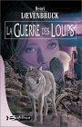 La Guerre des Loups (La Moïra, #2)