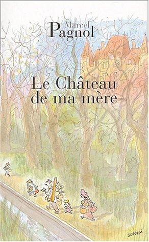 Le Château de ma mère by Marcel Pagnol