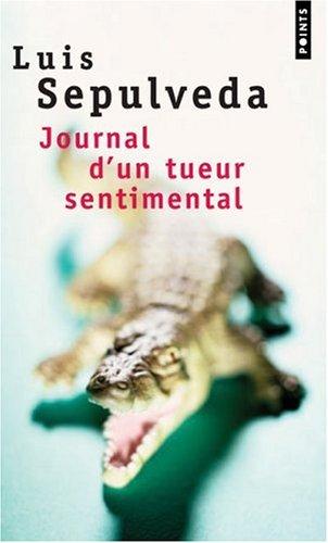 Ebook Journal d'un tueur sentimental by Luis Sepúlveda TXT!