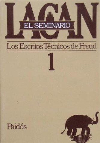 El Seminario, #1: Los Escritos Técnicos De Freud 1953-1954