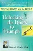 Mental Illness and the Family: Unlocking the Doors to Triumph