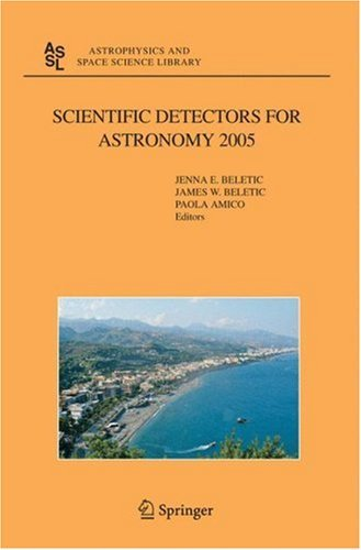 Scientific Detectors for Astronomy 2005 : Explorers of the Photon Odyssey (Astrophysics and Space Science Library)