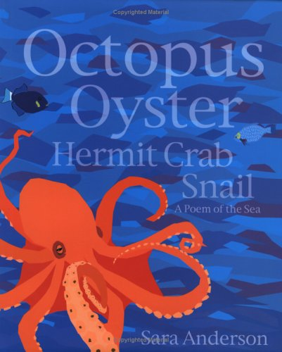 Octopus Oyster Hermit Crab Snail: A Poem of the Sea