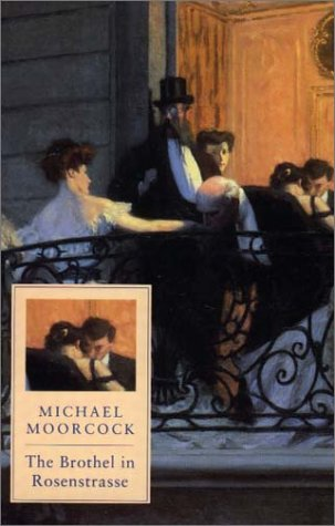 The Brothel in Rosenstrasse by Michael Moorcock