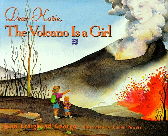 Dear Katie, the Volcano Is a Girl