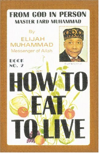 How to Eat to Live by Elijah Muhammad