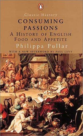 Consuming Passions: A History of English Food and Appetite