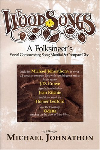 Woodsongs: A Folksinger's Social Commentary, Cook Manual and Song Book [With CD]