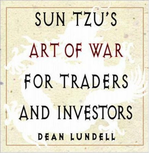 Sun Tzu's Art of War for Traders and Investors