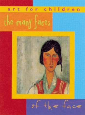 Many Faces of the Face: Art for Children Series