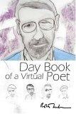 Day Book of a Virtual Poet Descarga gratuita de libros electrónicos en formato mobi