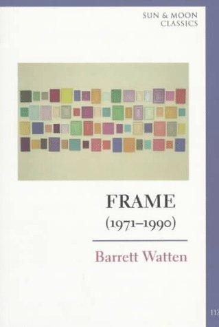 Frame 1971 1990 Sun And Moon Classics By Barrett Watten