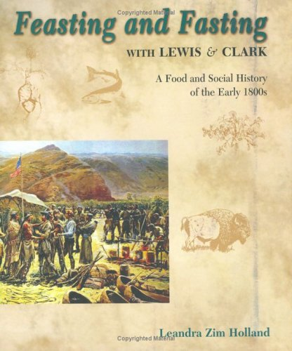 Feasting and Fasting with Lewis & Clark