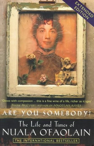 Are You Somebody? by Nuala O'Faolain