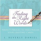 Finding the Right Words by J. Beverly Daniel