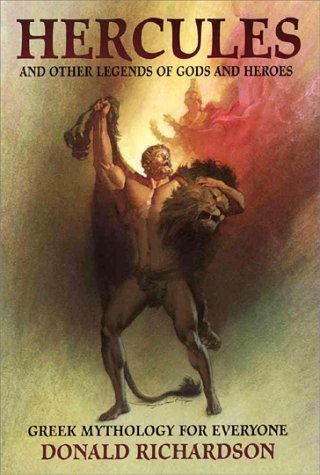 Hercules and Other Legends of Gods and Heroes by Donald Richardson