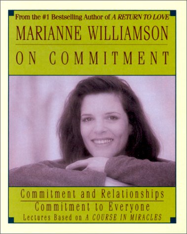 Marianne Williamson On Commitment