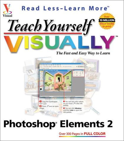 Teach Yourself Visually Photoshop Elements 2 by Mike Wooldridge