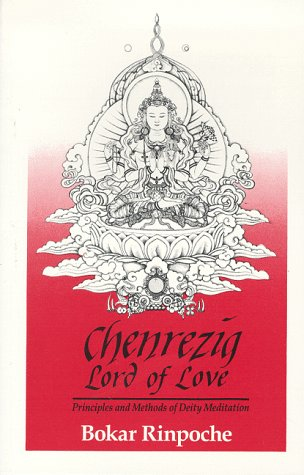 Chenrezig, Lord of Love by Bokar Rinpoche