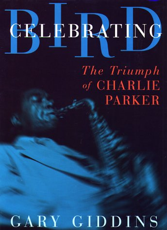 celebrating-bird-the-triumph-of-charlie-parker