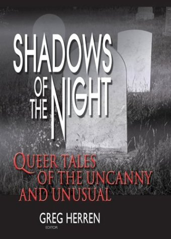 Shadows of the Night: Queer Tales of the Uncanny and Unusual (Gay Men's Fiction)