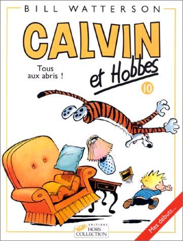 Calvin et Hobbes 10: Tous aux abris !