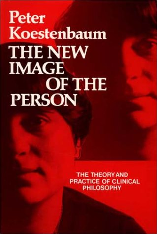 The New Image of the Person: The Theory and Practice of Clinical Philosophy (Contribution in Philosophy)