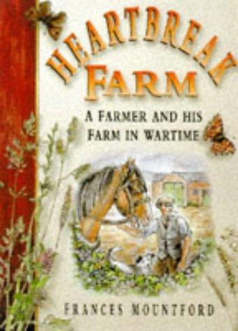 Heartbreak Farm: A Farmer and His Farm in Wartime