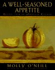 A Well-Seasoned Appetite: Recipes from an American Kitchen
