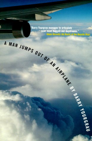 A Man Jumps Out of an Airplane by Barry Yourgrau