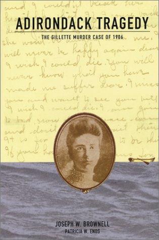 adirondack-tragedy-the-gillette-murder-case-of-1906