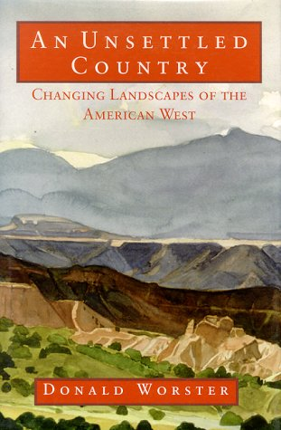 An Unsettled Country: Changing Landscapes of the American West