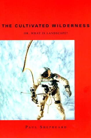The Cultivated Wilderness: Or, What Is Landscape?