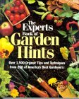 The Experts Book of Garden Hints: Over 1,500 Organic Tips and Techniques from 250 of America's Best Gardeners