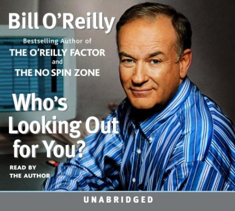 Who's Looking Out for You by Bill O'Reilly