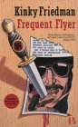 Frequent Flyer (Kinky Friedman, #4)