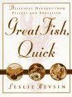 Great Fish, Quick: Delicious Dinners from Fillets and Shellfish