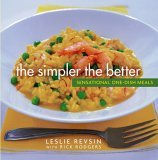 The Simpler the Better : Sensational One-Dish Meals