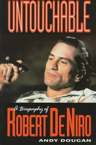 Untouchable: A Biography of Robert DeNiro