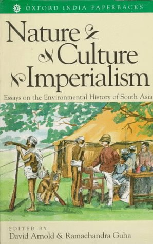 Nature, Culture, Imperialism: Essays on the Environmental History of South Asia