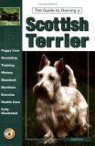 The Guide to Owning a Scottish Terrier (Guide to Owning)