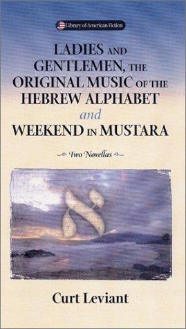 Ladies  Gentleman, The Original Music: Of The Hebrew Alphabet And Weekend In Mustarra
