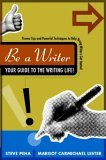 Be a Writer: Your Guide to the Writing Life (Be a Writer)