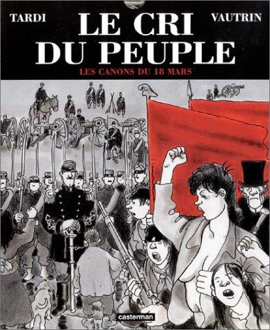 Le cri du peuple, tome 1:  Les canons du 18 mars