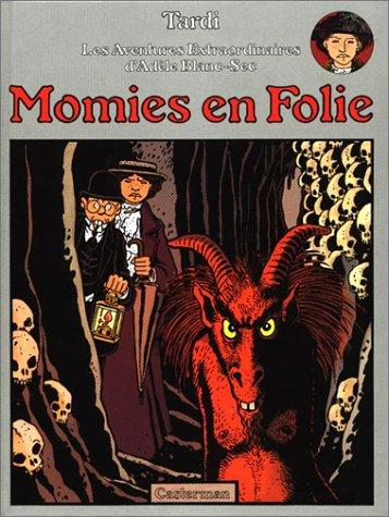 Momies en folie (Adèle Blanc-Sec #4)