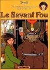 Le Savant fou (Adèle Blanc-Sec #3)