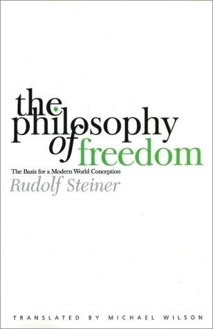 The Philosophy of Freedom by Rudolf Steiner