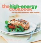 The High-Energy Cookbook: Good-Carb Recipes for Weight Loss, Health, and Vitality