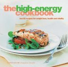 The High-energy Cookbook: Low-GI Recipes for Weight Loss and Vitality