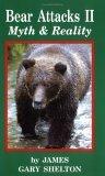 Bear Attacks II: Myth and Reality
